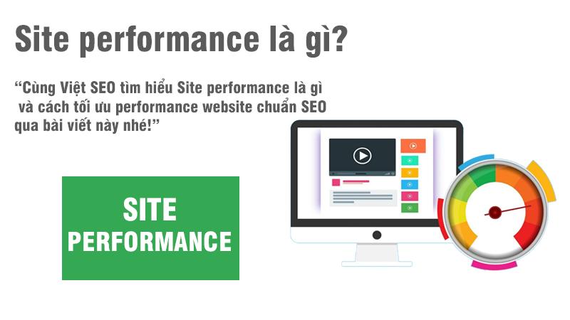 Site performance là gì và cách tối ưu performance website?