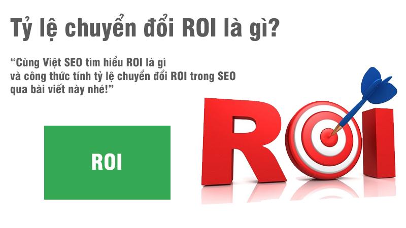 ROI là gì và công thức tính tỷ lệ chuyển đổi ROI trong SEO?