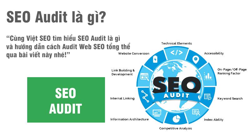 SEO Audit là gì và hướng dẫn cách Audit Web SEO tổng thể?