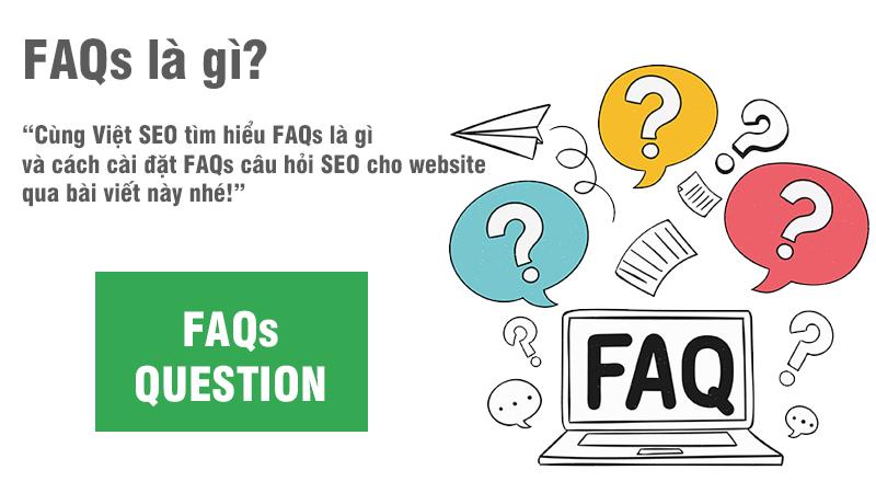 FAQs là gì và cách cài đặt FAQs câu hỏi SEO cho website?