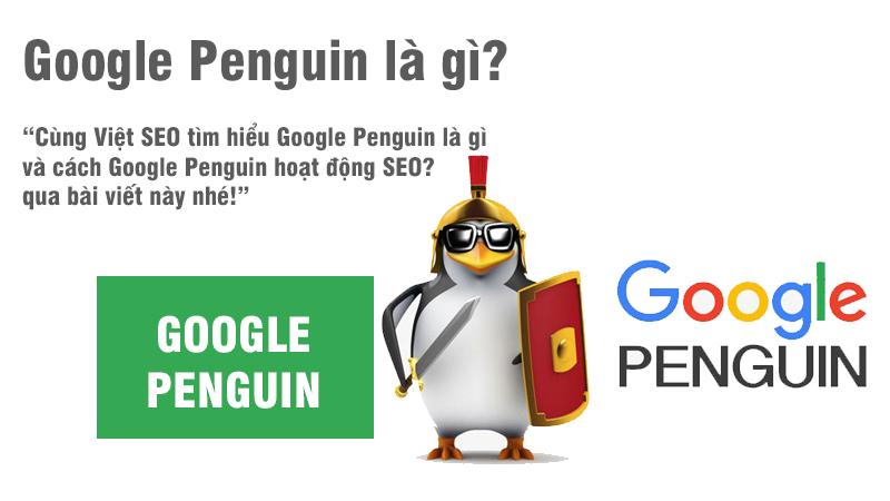 Google Penguin là gì và cách Google Penguin hoạt động SEO?