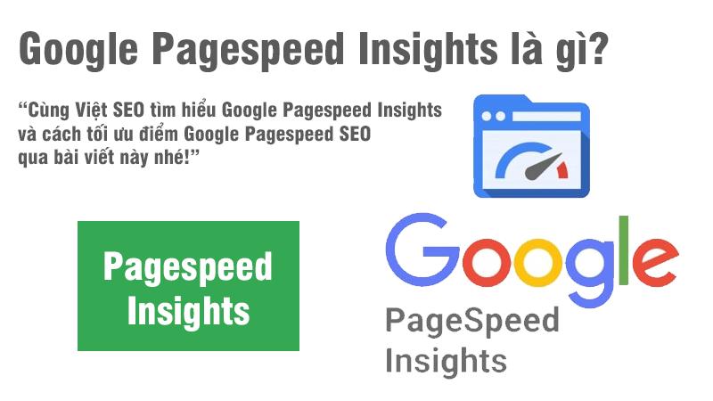 Google Pagespeed Insights và cách tối ưu điểm Pagespeed SEO?