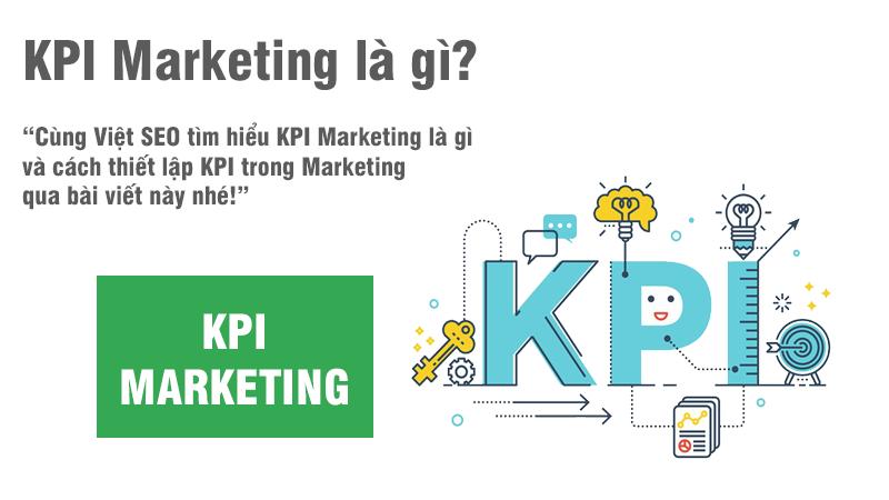 KPI Marketing là gì và cách thiết lập KPI trong Marketing?