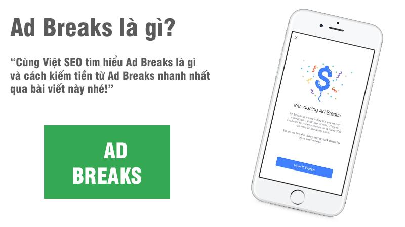 Ad Breaks là gì và cách kiếm tiền từ Ad Breaks nhanh nhất?