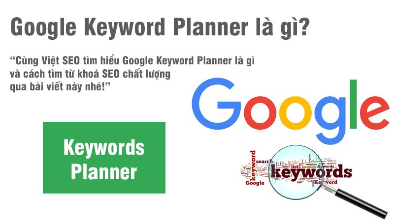 Google Keyword Planner là gì và cách tìm từ khoá SEO tốt?