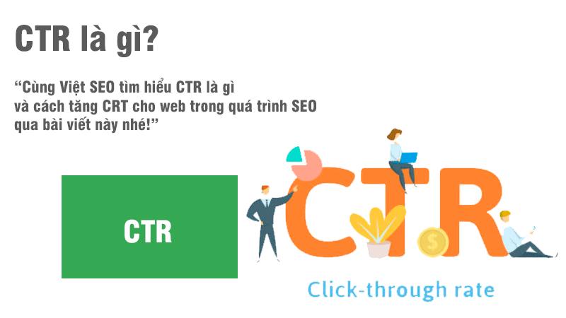 CTR là gì và cách tăng CRT cho web trong quá trình SEO?