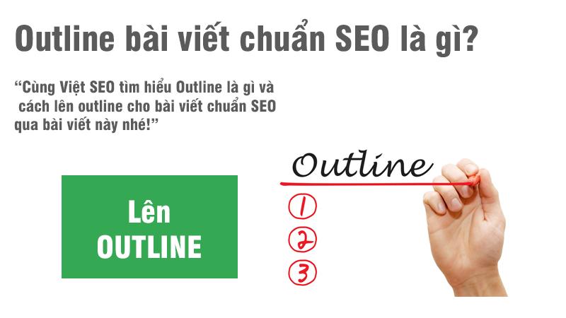 Outline là gì và cách lên Outline cho bài viết chuẩn SEO?