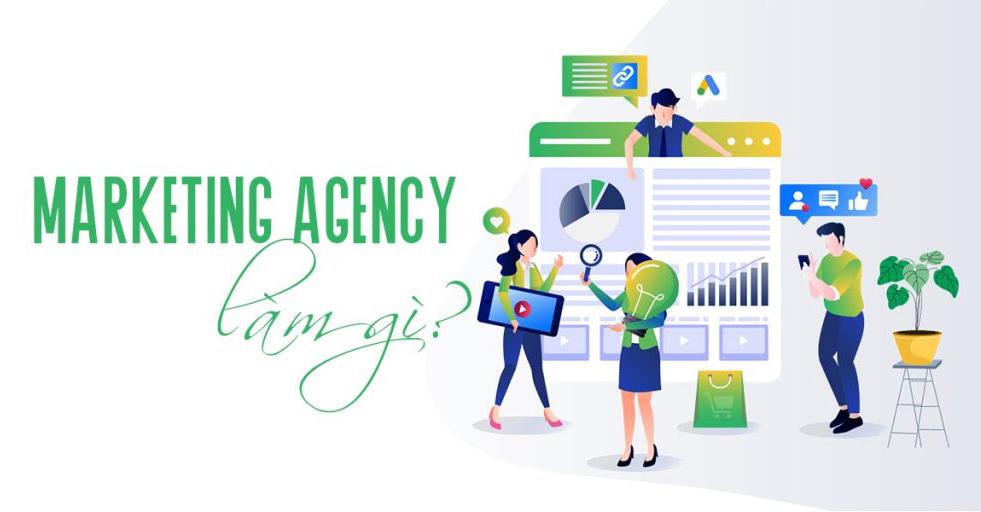 Marketing Agency là gì và lợi ích khi làm Marketing Agency?