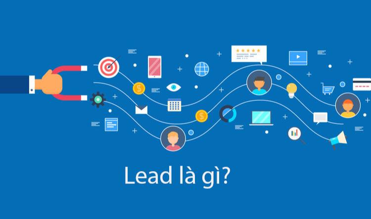 Lead là gì và các loại Lead trong Marketing Online hiện nay?