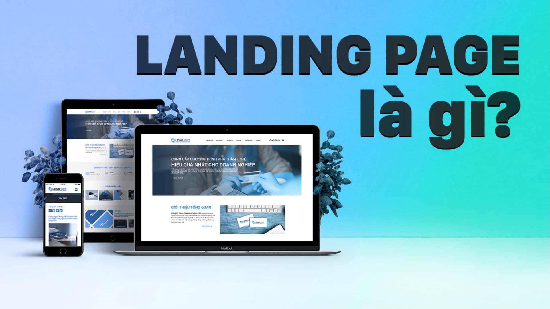 Landing Page là gì và cách tạo Landing Page SEO hiệu quả?