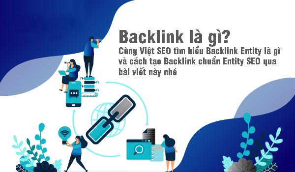 Backlink Entity là gì và cách tạo Backlink chuẩn Entity SEO?