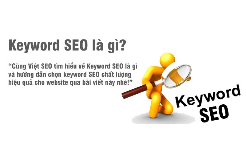 Keyword SEO là gì và hướng dẫn chọn keyword SEO chất lượng?