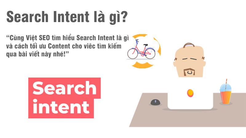 Search Intent là gì và cách tối ưu Content cho viêc tìm kiếm