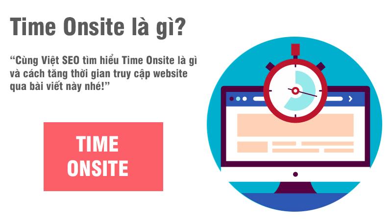 Time Onsite là gì và cách tăng thời gian truy cập website?