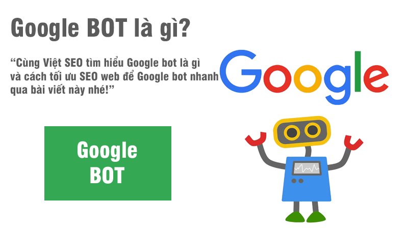 Google bot là gì và cách tối ưu SEO web để Google bot nhanh?